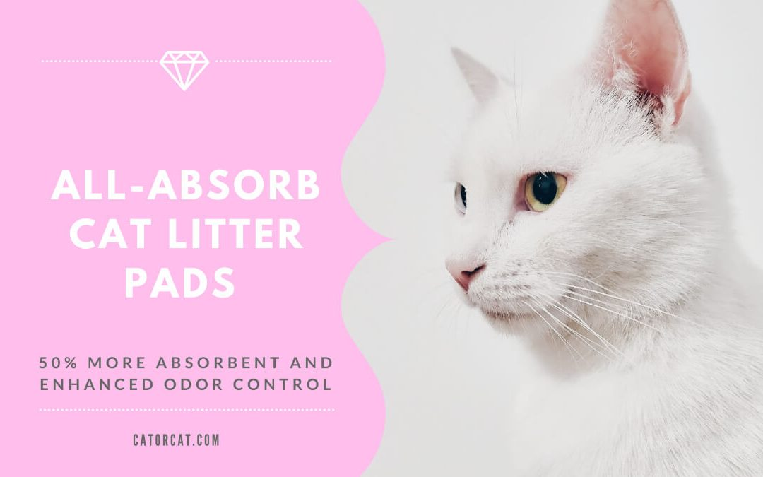 All-Absorb Cat Litter Pads; 50% More Absorbent and Enhanced Odor Control